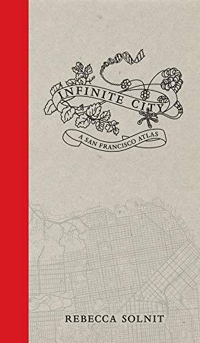Infinite City: A San Francisco Atlas