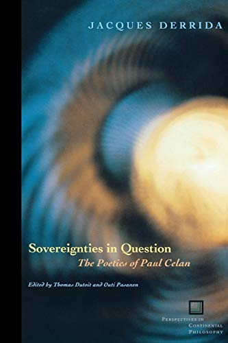Compare Textbook Prices for Sovereignties in Question: The Poetics of Paul Celan Perspectives in Continental Philosophy 1 Edition ISBN 9780823224388 by Derrida, Jacques,Dutoit, Thomas,Pasanen, Outi
