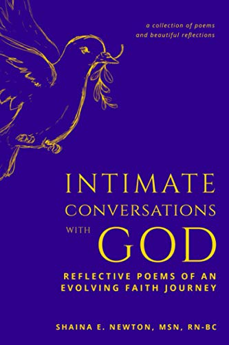 Compare Textbook Prices for Intimate Conversations with GOD: Reflective Poems of an Evolving Faith Journey  ISBN 9781736487303 by Newton, Shaina  E
