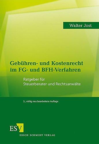 Gebühren- und Kostenrecht im FG- und BFH-Verfahren: Ratgeber für Steuerberater und Rechtsanwälte