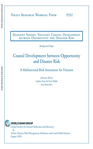 Coastal Development between Opportunity and Disaster Risk : A Multisectoral Risk Assessment for Vietnam (English Edition)