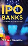IPO Banks: Pitch, Selection and Mandate - Philippe Espinasse