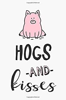 Hogs and Kisses: Cute and Punny Pig Quote Notebook