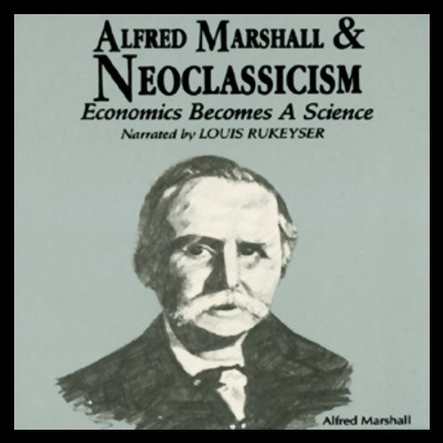Alfred Marshall and Neoclassicism audiobook cover art