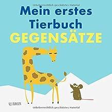 Mein erstes Tierbuch - Gegensätze: Entdecke erste Gegensatzwörter anhand von Tierpaaren (Kinderbücher) (German Edition)