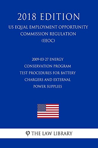 2009-03-27 Energy Conservation Program - Test Procedures for Battery Chargers and External Power Supplies (Standby Mode and Off Mode); Final rule (US Energy ... Energy Office Regu (English Edition)