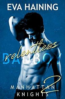 Relentless: Manhattan Knights Series Book Two by [Eva Haining]