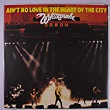 AIN'T NO LOVE IN THE HEART OF THE CITY 12 INCH (12' SINGLE) UK LIBERTY 1980