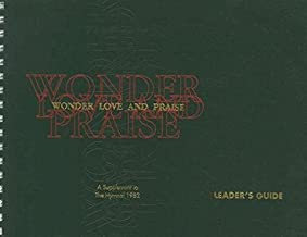 Wonder, Love, and Praise Leader's Edition: A Supplement to The Hymnal 1982