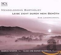 Mendelssohn: Leise zieht durch mein Gemüth