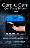 Cara a Cara con Doug Schoon: Volumen 1 (Spanish Edition)