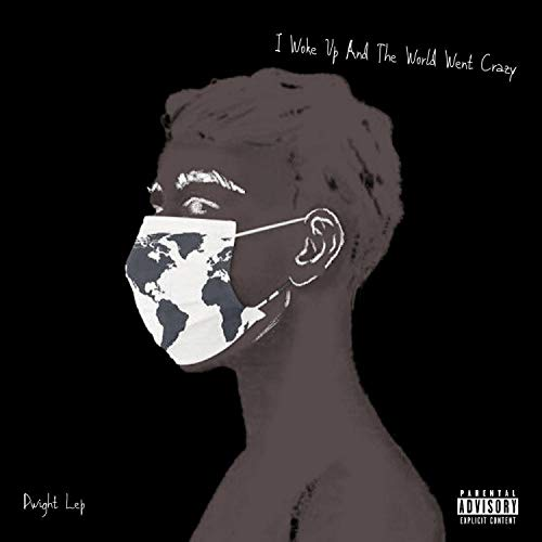 I Woke Up and the World Went Crazy [Explicit]