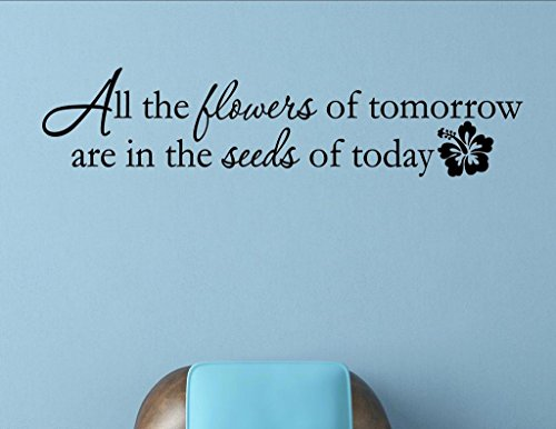 Vinyl Quote Me All The Flowers of Tomorrow are in The Seeds of Today. Vinyl...