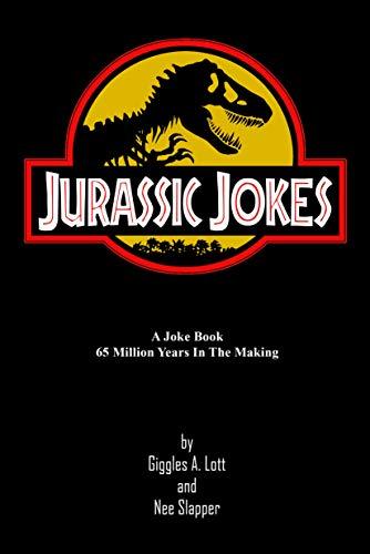 Jurassic Jokes: A Joke Book 65 Million Years in the Making! by [Giggles A. Lott and Nee Slapper]