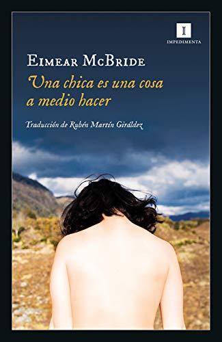 Una chica es una cosa a medio hacer (Impedimenta nº 216) (Spanish Edition)