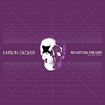 No Last Call for Love (Bad One Remix)