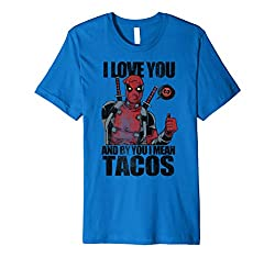 I love you, and by you I mean tacos Deadpool shirt.