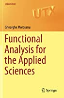 Functional Analysis for the Applied Sciences (Universitext)