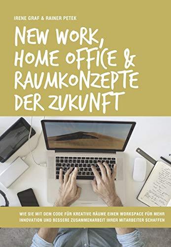 New Work, Home Office & Raumkonzepte der Zukunft: Wie Sie mit dem Code für kreative Räume einen Workspace für mehr Innovation und bessere Zusammenarbeit Ihrer Mitarbeiter schaffen