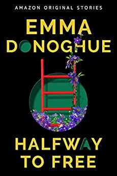 Halfway to Free (Out of Line collection) by [Emma Donoghue]