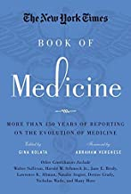 More than 150 Years of Reporting on the Evolution of Medicine The New York Times Book of Medicine (Hardback) - Common