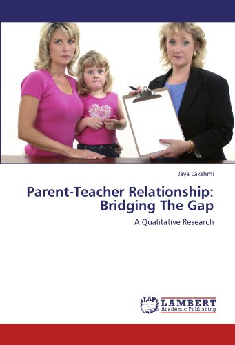 Parent-Teacher Relationship: Bridging The Gap: A Qualitative Research