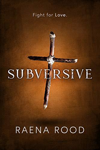 Subversive: Subversive Trilogy, Book 1 by [Raena Rood]
