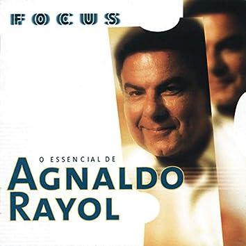 Focus - O Essencial De Agnaldo Rayol