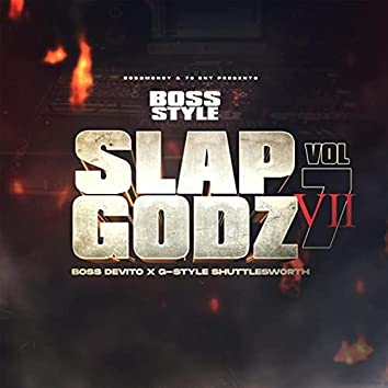 Bossstyle: Slapgodz, Vol. 7