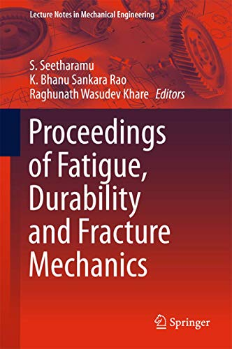 Proceedings of Fatigue, Durability and Fracture Mechanics (Lecture Notes in Mechanical Engineering)