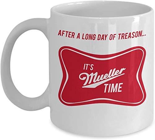 N / A Después de un Largo día de traición, es la Hora de Mueller Taza de café Divertida - Regalo Blanco para los Amantes de los Amigos Anti-Trump Republicanos Libertarios