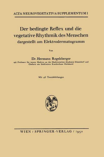 Der bedingte Reflex und die vegetative Rhythmik des Menschen dargestellt am Elektrodermatogramm (Acta Neurovegetativa Supplementa) (German Edition) (Acta Neurovegetativa Supplementa, 1, Band 1)