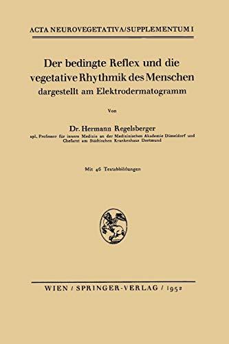 Der bedingte Reflex und die vegetative Rhythmik des Menschen dargestellt am Elektrodermatogramm (Acta Neurovegetativa Supplementa) (German Edition) (Acta Neurovegetativa Supplementa (1), Band 1)