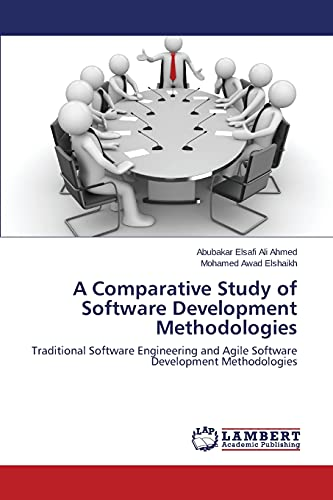A Comparative Study of Software Development Methodologies: Traditional Software Engineering and Agile Software Development Methodologies