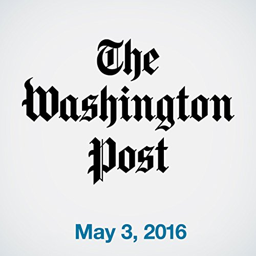Top Stories Daily from The Washington Post, May 03, 2016 copertina