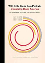 W. E. B. Du Bois's Data Portraits: Visualizing Black America PDF