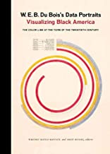W. E. B. Du Bois's Data Portraits: Visualizing Black America