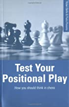 Test Your Positional Play: How You Should Think In Chess