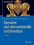 Operative und interventionelle Gefäßmedizin (Springer Reference Medizin) - Eike Sebastian Debus