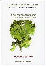 La phytembryothérapie - L'embryon de la gemmothérapie de Gérard Guéniot