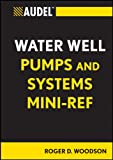 Audel Water Well Pumps and Syste...
