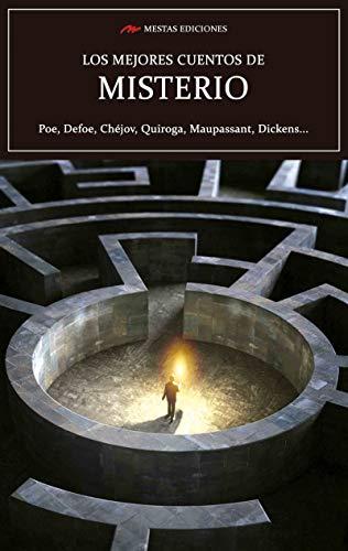 Los mejores cuentos de Misterio: Poe, Defoe, Chéjov, Quiroga, Maupassant, Dickens… (Los mejores cuentos de… nº 4)