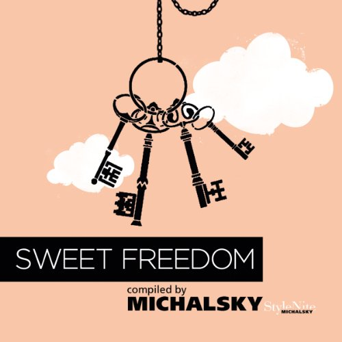 Sweet Freedom (Compiled By Michalsky Stylenite) [Explicit]