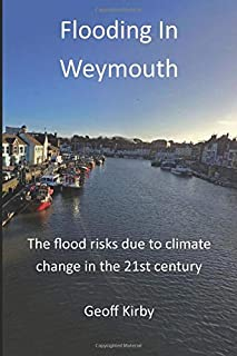 Flooding In Weymouth: Flood risks due to climate change in the 21st century