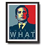 Michael Scott Funny Quote Poster - That's What She Said - 11x14 UNFRAMED Print - Hilarious Office Decor - Great Christmas Gift For Fans Of The Office TV Show