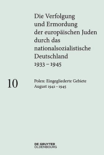 Polen: Die Eingegliederten Ostgebiete August 1941 - 1945 (German and English Edition)