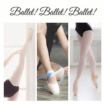 Ballet! Ballet! Ballet!