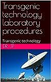 Transgenic technology laboratory procedures: Transgenic technology (English Edition)