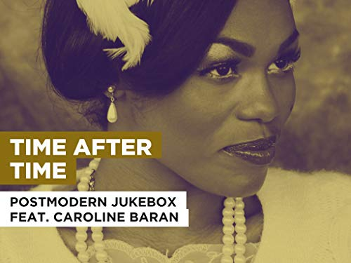 Time After Time al estilo de Postmodern Jukebox feat. Caroline Baran