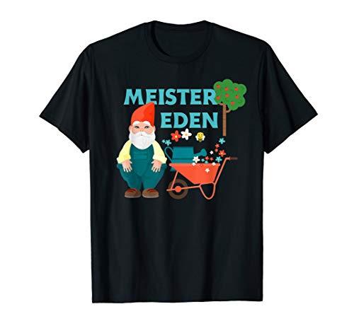 Meister Eden Gartenzwerg lustig Gartenmeister Gärtnermeister T-Shirt